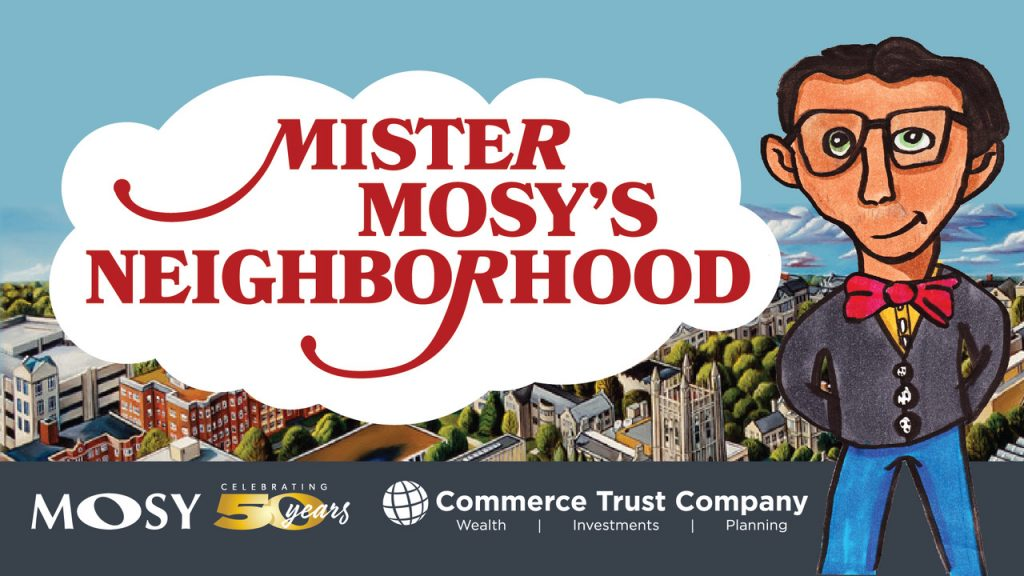 Mister MOSY's Neighborhood